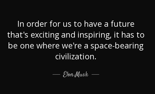 quote-in-order-for-us-to-have-a-future-that-s-exciting-and-inspiring-it-has-to-be-one-where-elon-musk-21-1-0114